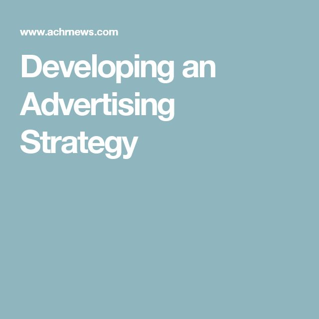 Developing an Advertising Strategy