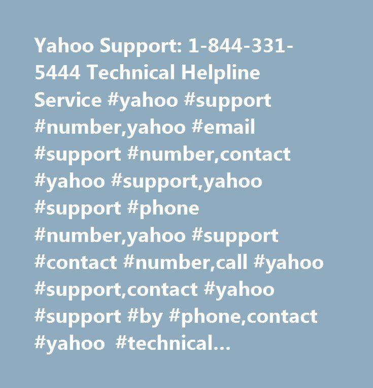 Yahoo Support: 1-844-331-5444 Technical Helpline Service #yahoo #support #number,yahoo #email #support #number,contact #yahoo #support,yahoo #support #phone #number,yahoo #support #contact #number,call #yahoo #support,contact #yahoo #support #by #phone,contact #yahoo #technical #support,contact #yahoo #mail #by #phone…