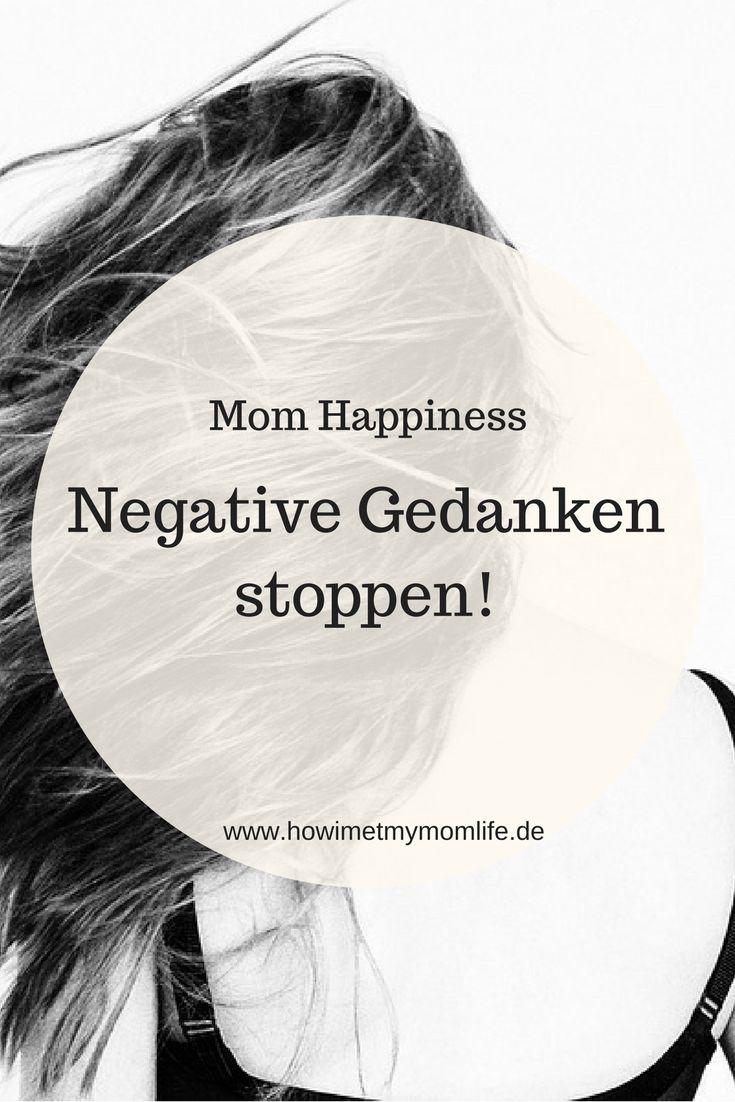 Wie kann ich negative Gedanken stoppen – |Mein Blog | How I Met My Momlife