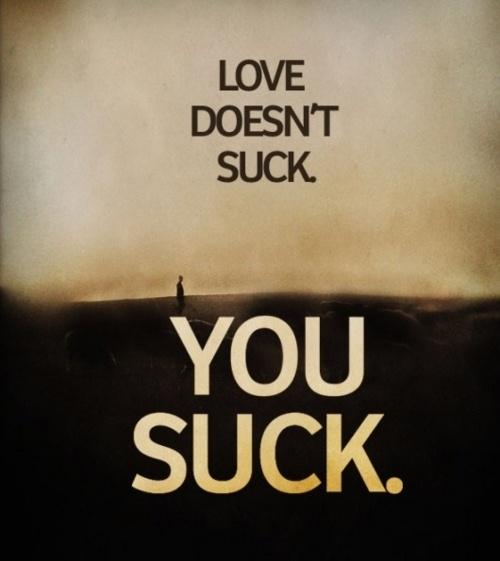 Love doesn't suck.