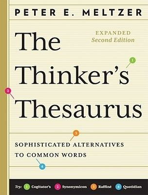 The Thinker's Thesaurus -  a unique thesaurus that would offer interesting, ORIGINAL synonyms along with contextual examples. (Not the everyday words you can already come up with.)