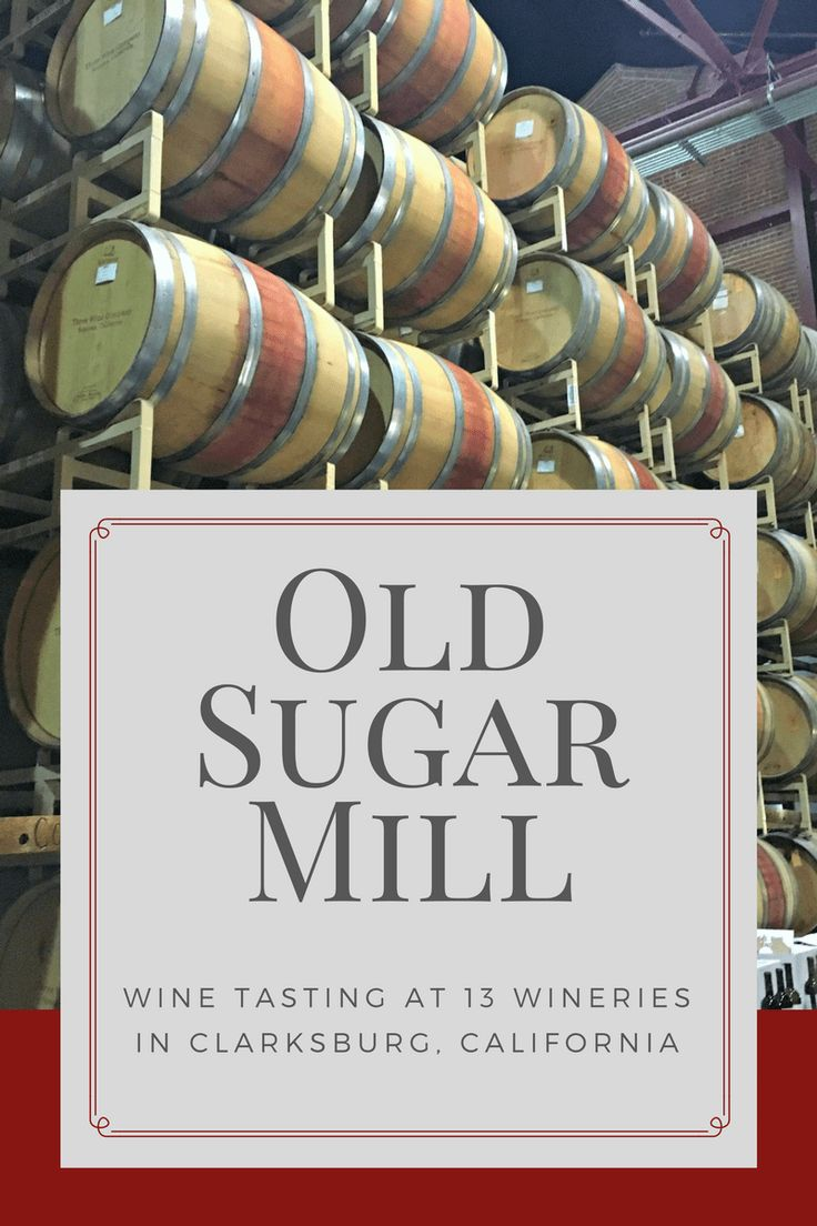 Old Sugar Mill is home to 13 wineries and located just outside of Sacramento. See highlights and tips for a great wine tasting experience!