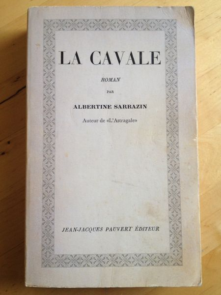 #littérature : La cavale - Albertine Sarrazin. Jean-Jacques Pauvert éditeur, 1967. 476 pp. brochées.