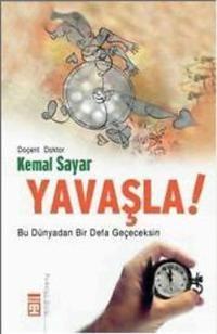 Kemal Sayar | Yavaşla! |   Psikoloji Bilimi
