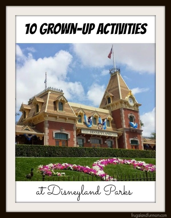 10 Grown-Up Activities At Disneyland Parks! #TomorrowlandEvent