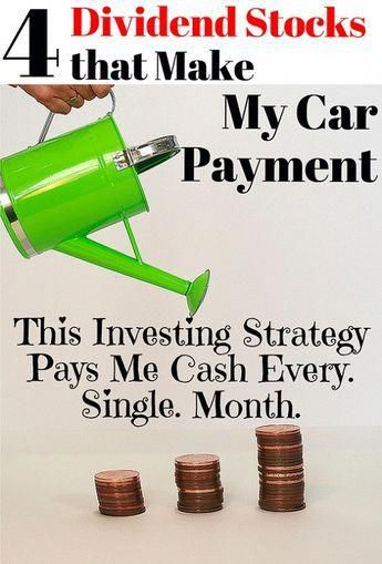 Just Four Dividend Stocks Make My Car Payment Every Month Learn How To Create A Stable And Consistent Check From D Dividend Stocks Budgeting Money Car Payment
