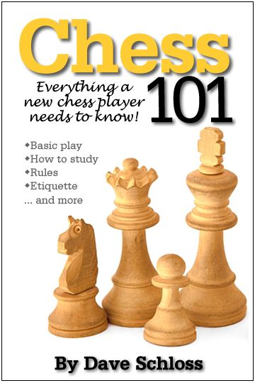 Chess 101 | Everything a New Chess Player Needs to Know | By Dave Schloss