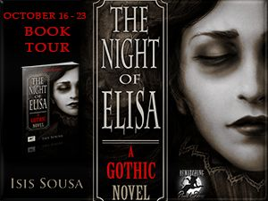 The Night of Elisa – #Halloween Blog Tour ~  There will be interviews, guest posts and a paperback copy giveaway! You can participate on the tour on the following blog and days: Click here to see schedule: https://tragicbooks.com/2017/10/16/the-night-of-elisa-halloween-blog-tour/ #GothicFiction #GothicBook #horrorbook #paranormal #DarkFantasy #bookgiveaway