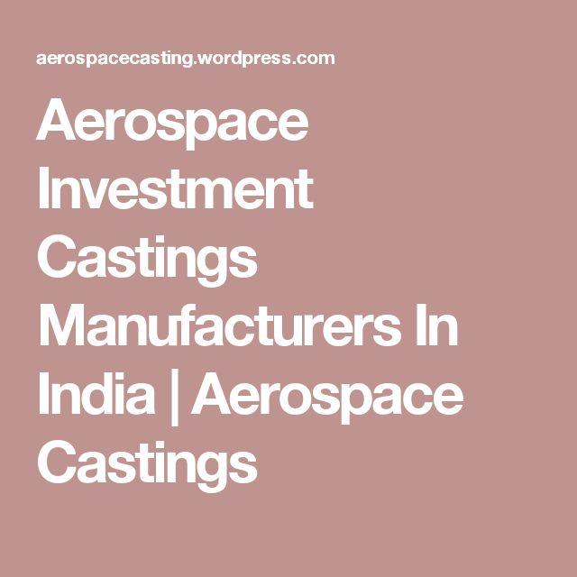 Aerospace Investment Castings Manufacturers In India | Aerospace Castings