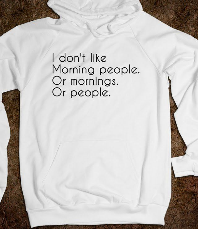 Morning people - The Best Shirts - Skreened T-shirts, Organic Shirts, Hoodies, Kids Tees, Baby One-Pieces and Tote Bags