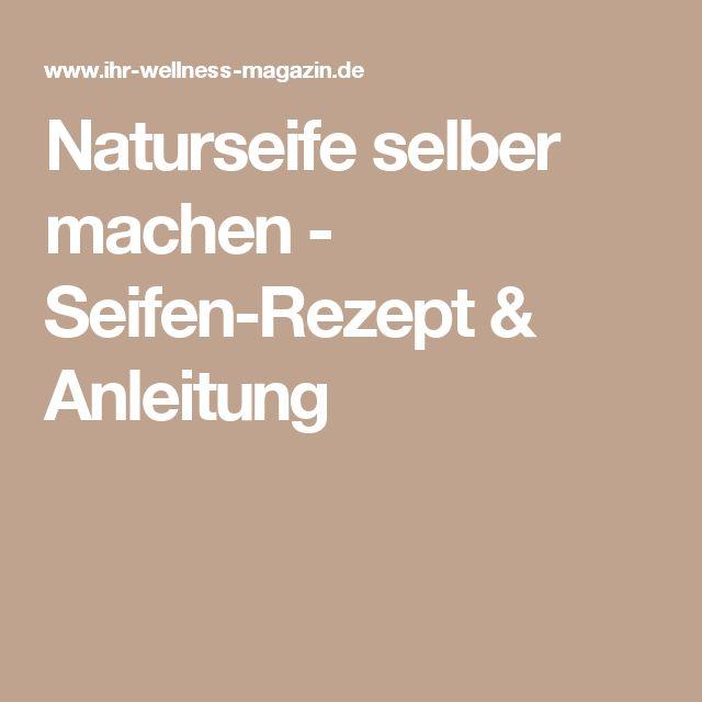 Naturseife selber machen - Seifen-Rezept & Anleitung