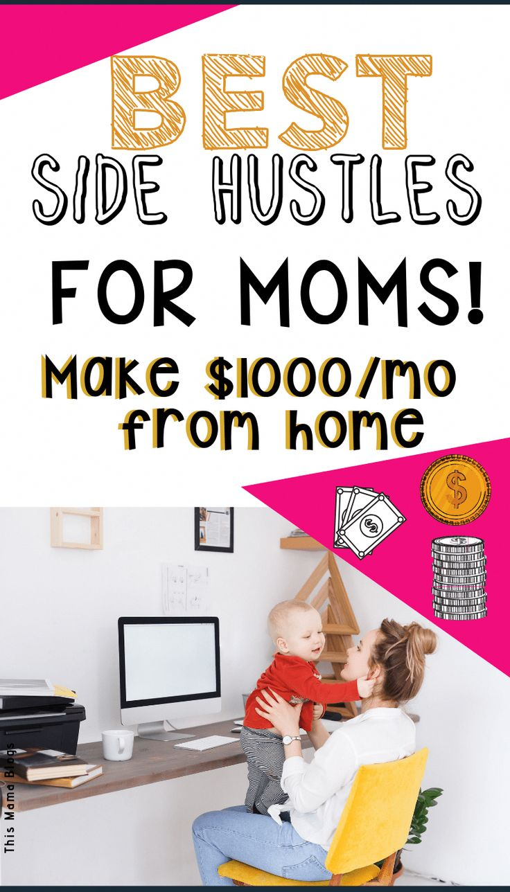 Side Hustles for Moms to Make $1000+ per Month from Home – This Mama Blogs – Living the Home Career Dream