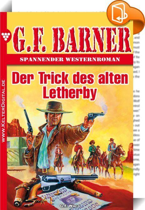 G.F. Barner 20 - Western    :  Packende Romane über das Leben im Wilden Westen, geschrieben von einem der besten Autoren dieses Genres. Begleiten Sie die Helden bei ihrem rauen Kampf gegen Outlaws und Revolverhelden oder auf staubigen Rindertrails. Interessiert? Dann laden Sie sich noch heute seine neueste Story herunter und das Abenteuer kann beginnen.   Die Kugel trifft Sam McLane und wirbelt ihn herum. Sam stürzt vom Felsen, verliert das Gewehr, das er noch aus dem Scabbard gezogen ...