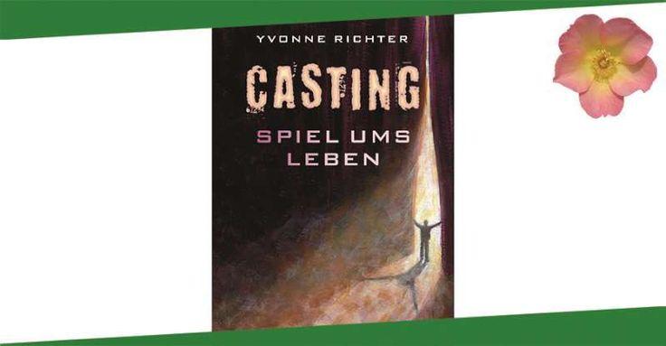 Yvonne Richter - Casting. Spiel ums Leben. http://lexasleben.de/yvonne-richter-casting-spiel-ums-leben/