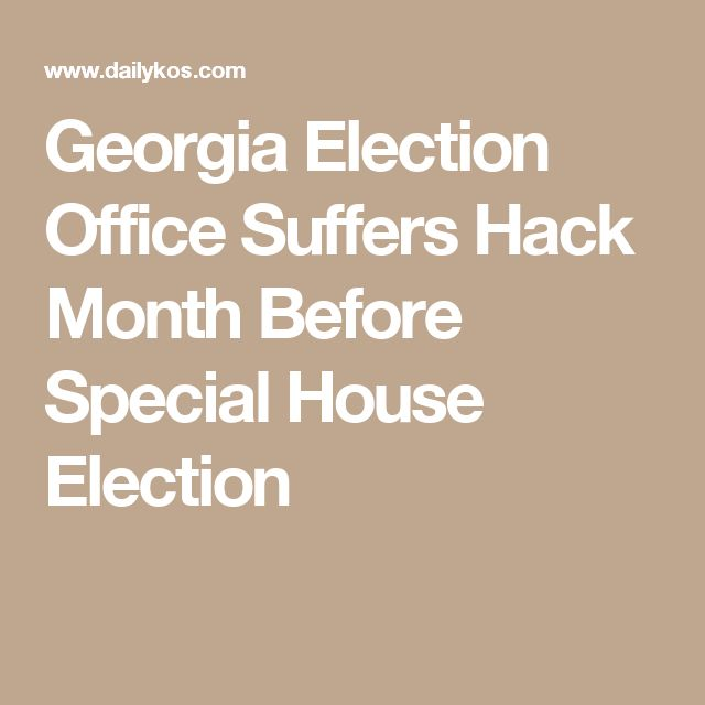 Georgia Election Office Suffers Hack Month Before Special House Election