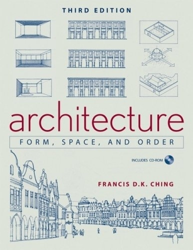 Architecture–form, space,and order by Frank Ching