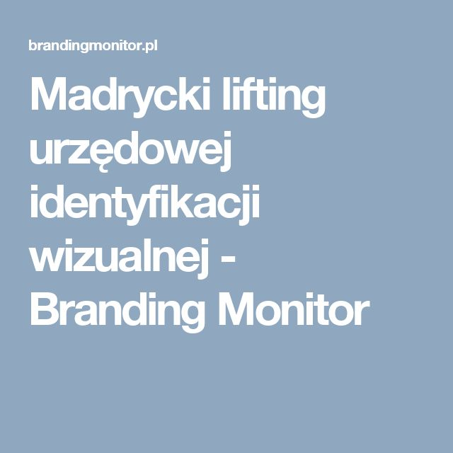 Madrycki lifting urzędowej identyfikacji wizualnej - Branding Monitor