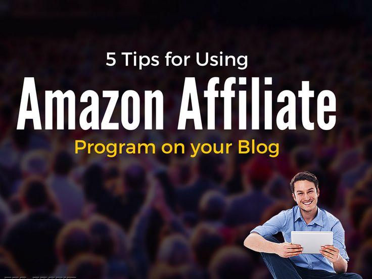 5 Tips for Using Amazon Affiliate Program on Your Blog
