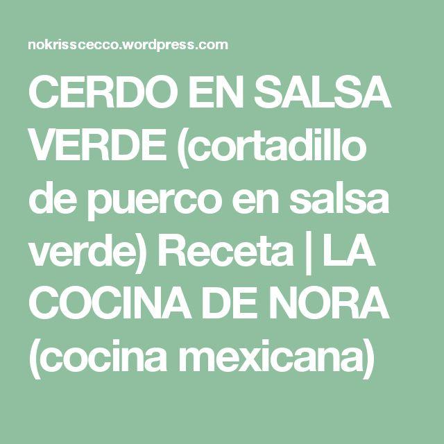 CERDO EN SALSA VERDE (cortadillo de puerco en salsa verde) Receta | LA COCINA DE NORA (cocina mexicana)