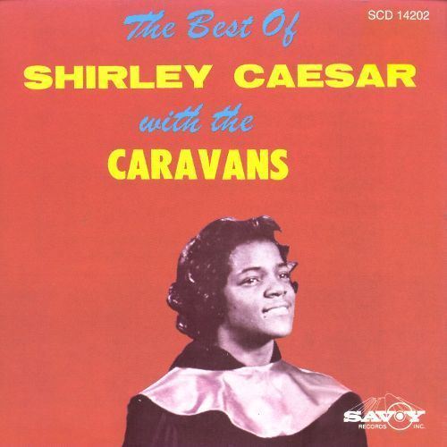 The Best of Shirley Caesar with the Caravans [CD]