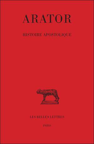 Histoire apostolique / Arator https://cataleg.ub.edu/record=b2230976~S1*cat L'Histoire Apostolique d'Arator se présente comme une mise en vers des Actes des Apôtres, mais en réalité, l'ouvrage, qui alterne récit et commentaires, se rapproche plutôt d'une série d'homélies versifiées, qui suivraient l'ordre de la narration scripturaire.