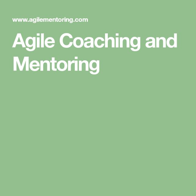 Agile Coaching and Mentoring