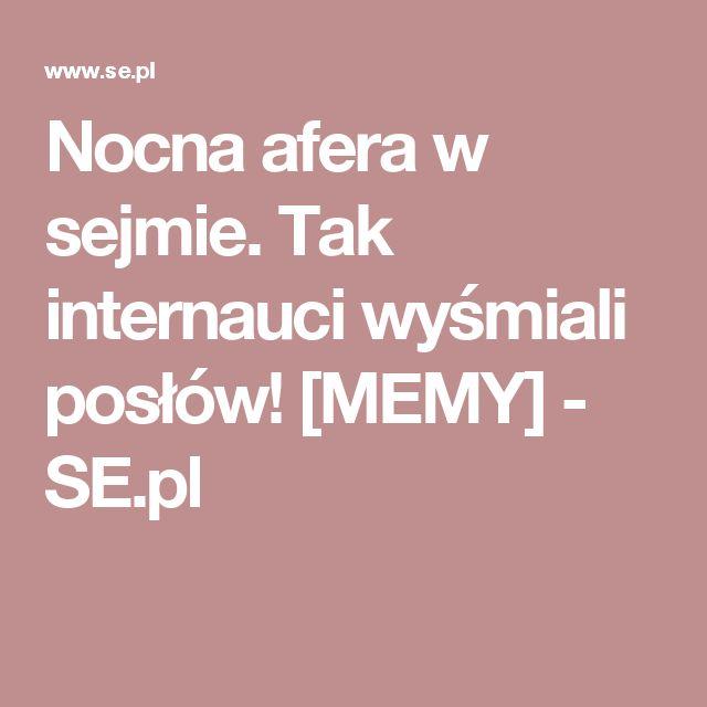 Nocna afera w sejmie. Tak internauci wyśmiali posłów! [MEMY] - SE.pl