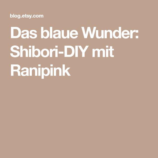 Das blaue Wunder: Shibori-DIY mit Ranipink
