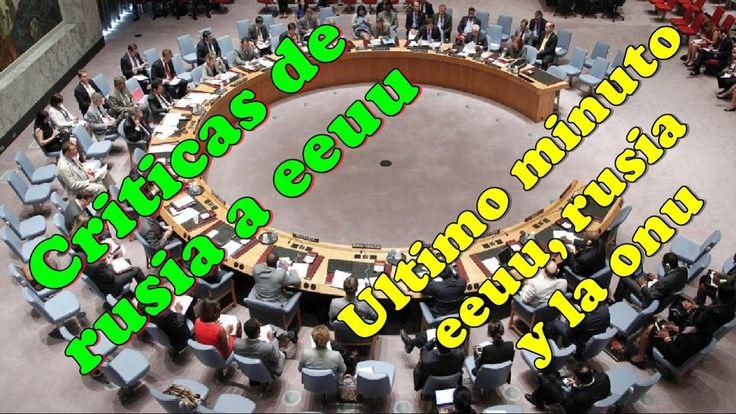 ULTIMAS NOTICIAS EEUU RUSIA Y LA ONU 2017 ABRIL,  CRITICAS DE RUSIA  EL ...
