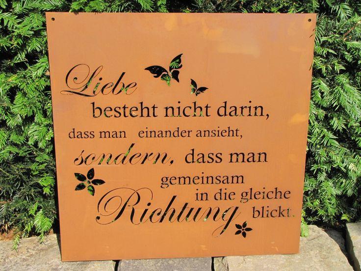 """Edelrost Gedichttafel """"Liebe""""  Schöne Gedichttafel aus Edelrost, eine ausgefallene Gartendekoration.  Spruch auf der Tafel lautet:  """"Liebe besteht nicht darin, dass man einander ansieht, sondern, dass man gemeinsam in die gleiche Richtung sieht.""""  Größe:      Höhe: 60 cm     Breite: 60 cm  Preis: 35,- €"""