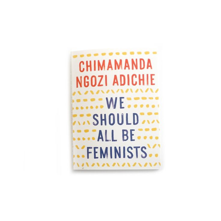 We Should All be Feminists. In this personal, eloquently-argued essay—adapted from her much-admired TEDx talk of the same name—Chimamanda Ngozi Adichie, award-winning author of Americanah, offers readers a unique definition of feminism for the twenty-first century, one rooted in inclusion and awareness.