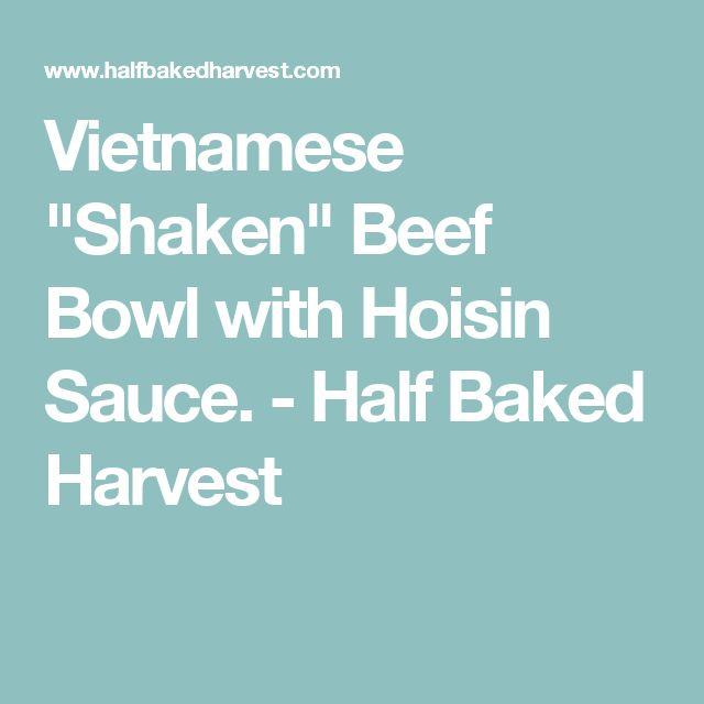 """Vietnamese """"Shaken"""" Beef Bowl with Hoisin Sauce. - Half Baked Harvest"""