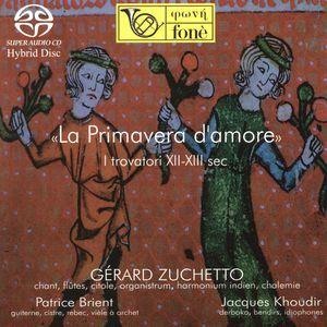 'La primavera d'amore. I trovatori XII-XIII sec.' (Fonè Records CD, 2015), a recording by Gérard Zuchetto, Patrice Brient and Jacques Koudir with troubadour (and trouvère) songs by Raimon de Miraval, Uc de Saint Circ, Raimbaut de Vaqueiras, Pèire de la Cavarana, Guilhem Figueira, Conon de Béthune, Bernart de Ventadorn, Guilhem de Peiteus, Albert Marques De Malaspina and Sordel, plus an anonymous one