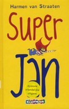 Nominatie Kinderjury 6 t/m 9 jaar 2010. Super Jan van Harmen van Straaten. Jan wil net zo sterk en dapper zijn als Superman, zodat hij niet bang hoeft te zijn voor pestkop Bartholomeus. Op zijn achtste verjaardag komt zijn wens uit. AVI-E6. Gedrukt in lettertype Dyslexie. Voorlezen vanaf ca. 6 jaar, zelf lezen vanaf ca. 8 jaar.