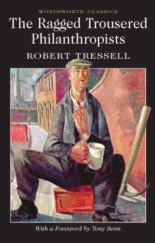 Ragged Trousered Philanthropists (Wordsworth Classics) by Robert Tressell, http://www.amazon.com/dp/184022682X/ref=cm_sw_r_pi_dp_4MUyrb1J5WY7S