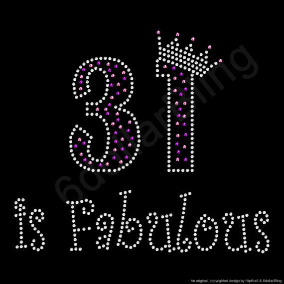 "Rhinestone Iron On Transfer ""31 is Fabulous"" Crystal Bling Design 31st Birthday on Etsy, $5.99"