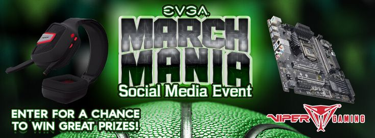 Enter the EVGA & Viper Gaming March Mania Social Media Event to win great prizes from @TEAMEVGA & @patriot_viper!