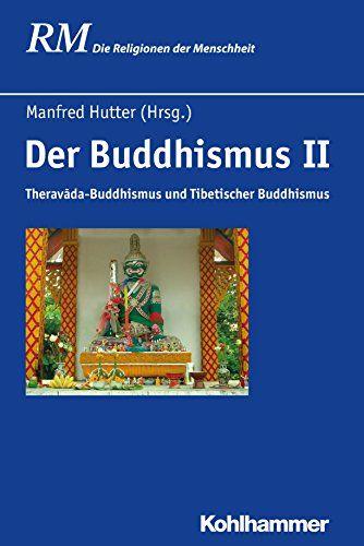 Der Buddhismus II TheravadaBuddhismus und Tibetischer Buddhismus Die Religionen der Menschheit German Edition >>> You can find more details by visiting the image link.