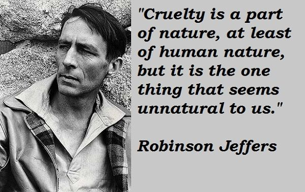 robinson jeffers quotes | ... quotes of Robinson Jeffers, Robinson Jeffers photos. Robinson Jeffers