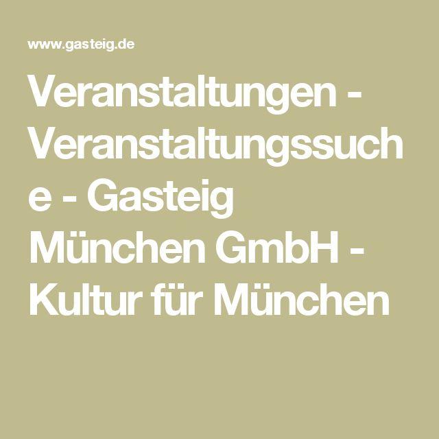 Veranstaltungen - Veranstaltungssuche  - Gasteig München GmbH - Kultur für München