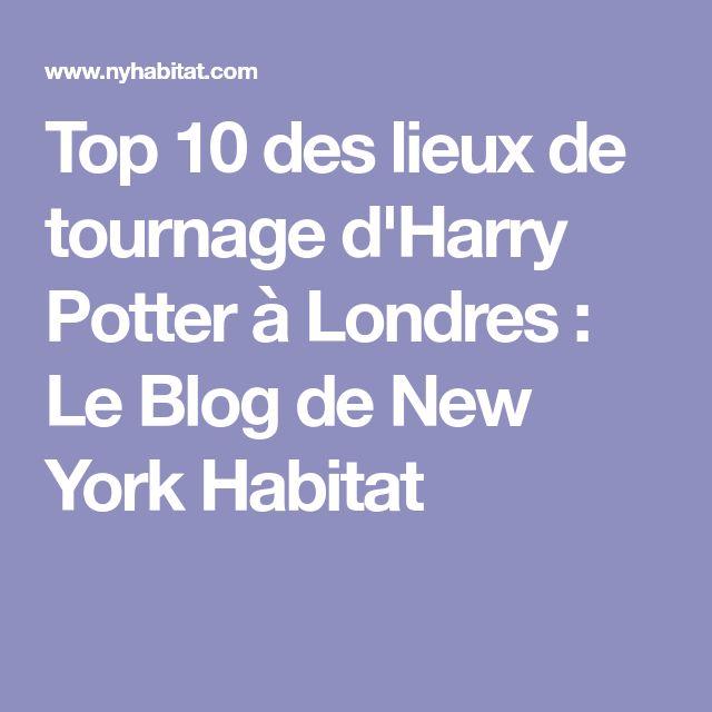 Top 10 des lieux de tournage d'Harry Potter à Londres : Le Blog de New York Habitat