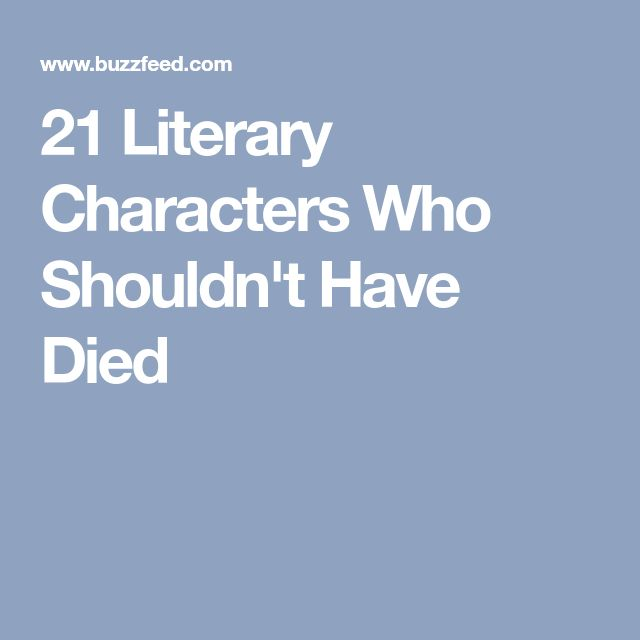 21 Literary Characters Who Shouldn't Have Died
