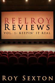 "Tom Joyce reviews Roy Sexton's REEL ROY REVIEWS. When it comes to movies, Roy is ""keepin' it real""...  http://chamberofthebizarre.com/2014/09/11/book-review-reel-roy-reviews-vol-1-keepin-it-real-by-roy-sexton/"