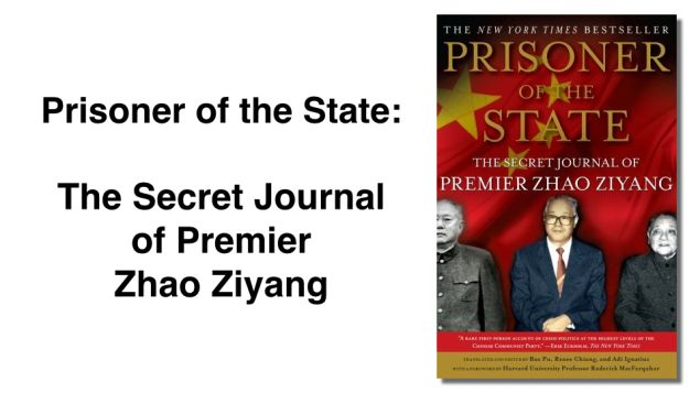 Prisoner of the State: The Secret Journal of Premier Zhao Ziyang http://agovernmentofthepeople.com/2013/11/12/prisoner-of-the-state-the-secret-journal-of-premier-zhao-ziyang/