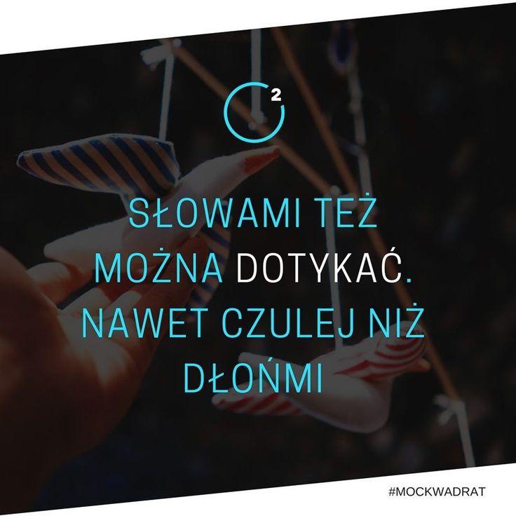 Dotykaj słowami. #moc2 #motywacja #cytaty