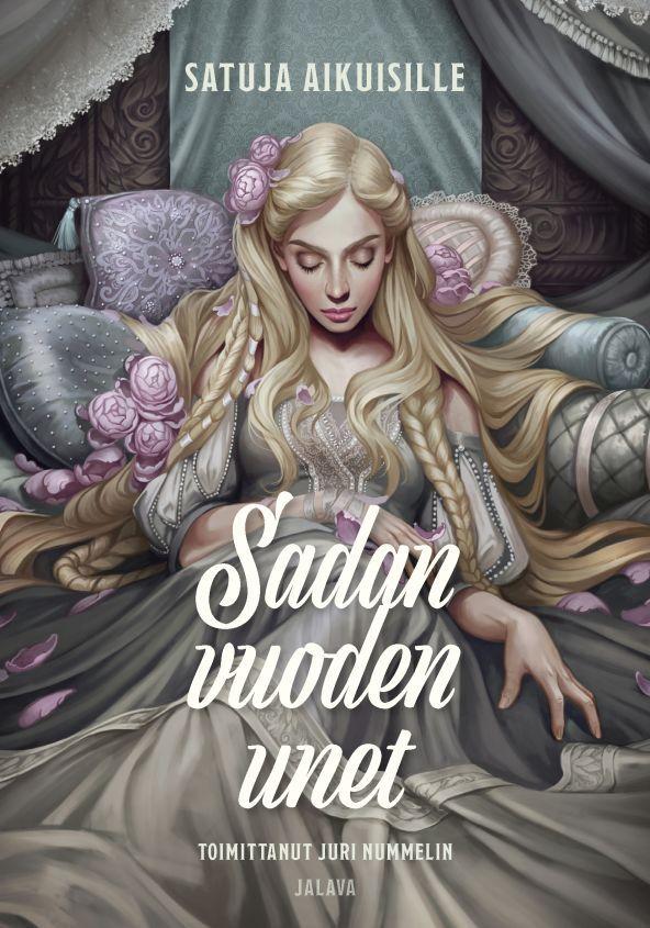 Sadan vuoden unet: Satuja aikuisille - Juri Nummelin :: Julkaistu 29.7.2017 #fantasia #antologia
