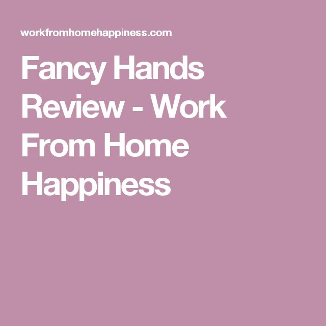 Fancy Hands Review - Work From Home Happiness