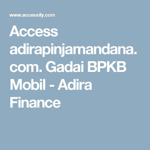 Access adirapinjamandana.com. Gadai BPKB Mobil - Adira Finance