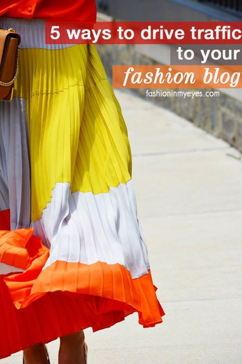 5 ways to drive traffic to your fashion blog ~ fashion in my eyes