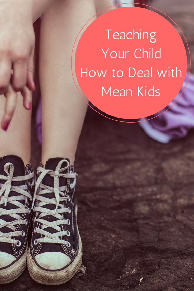 Teaching Your Child How to Deal with Mean Kids | Growing up Madison